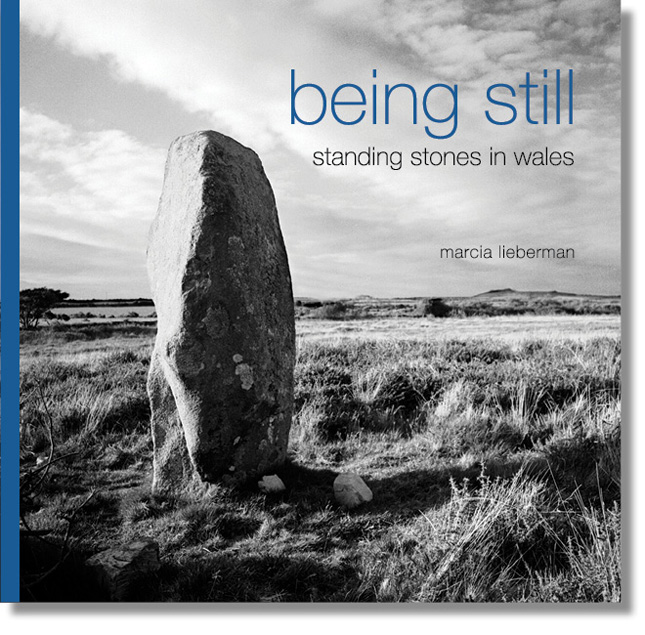 being still - standing stones in wales - marcia lieberman
